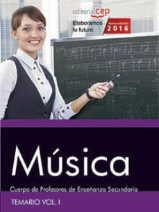 cuerpo de profesores de enseñanza secundaria. música. temario vol. i.-9788468167923