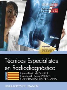 tecnicos especialistas en radiodiagnostico conselleria de sanitat universal i salut publica generalitat valenciana: simulacros    de examen-antonio lopez gutierrez-9788468171623