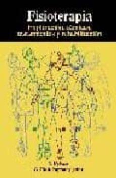 Descargar libros en linea FISIOTERAPIA: EXPLORACION, TECNICAS, TRATAMIENTOS Y REHABILITACIO N 9788472901223 de