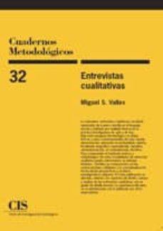 entrevistas cualitativas (cuadernos metodologicos nº 32)-miguel valles-9788474763423