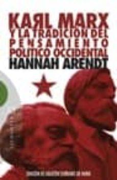 karl marx y la tradicion del pensamiento politico occidental segu ido de reflexiones sobre la revolucion hungara-hannah arendt-9788474908923