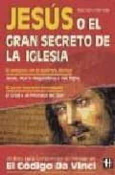 Garumclubgourmet.es Jesus O El Gran Secreto De La Iglesia: El Engma De La Estirpe Div Ina; El Gran Secreto Templario Image