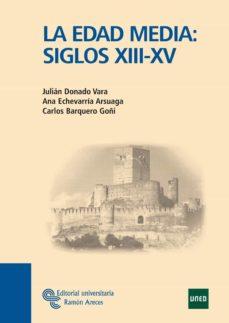 la edad media ii: siglos xiii-xv-julian donado vara-ana echevarria arsuaga-carlos barquero goñi-9788480049023