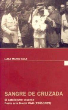 Chapultepecuno.mx Sangre De Cruzada. El Catolicismo Oscense Frente A La Guerra Civi L (1936-1939) Image