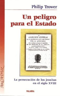 Cronouno.es Un Peligro Para El Estado: La Persecucion De Los Jesuitas En El S Iglo Xviii Image
