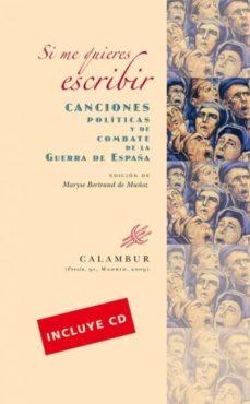 si me quieres escribir. canciones políticas y de combate de la guerra de españa (ebook)-9788483591123