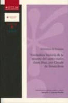 verdadera historia de la muerte del santo varon juan diaz, por cl aude de senarclens-francisco de enzinas-9788484276623