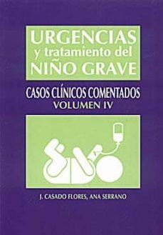 Descargas de libros de texto completo gratis URGENCIAS Y TRATAMIENTO DEL NIÑO GRAVE: CASOS CLINICOS COMENTADOS ( VOLUMEN IV) in Spanish  9788484737223