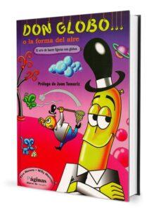 Libro gratis descargable DON GLOBO (O LA FORMA DEL AIRE): EL ARTE DE HACER FIGURAS CON GLB OS 9788489749023