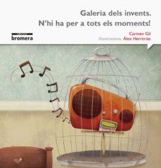 galaria dels invents. n hi ha per a tots els moments! -impremta--carmen gil-9788490265123