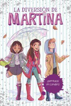 ¡aventuras en londres! (la diversión de martina 2) (ebook)-martina d antiochia-9788490439623