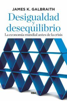 desigualdad y desequilibrio (ebook)-james k. galbraith-9788490567623