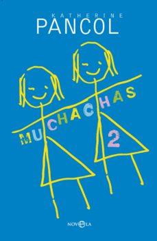Compartir descargar libros MUCHACHAS II 9788490601723 in Spanish MOBI DJVU iBook de KATHERINE PANCOL