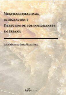 Descargar MULTICULTURALIDAD, INTEGRACION Y DERECHOS DE LOS INMIGRANTES EN ESPAÃ'A gratis pdf - leer online
