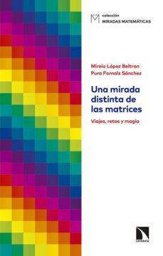 Libros electrónicos descargados legalmente UNA MIRADA DISTINTA DE LAS MATRICES: VIAJES, RETOS Y MAGIA en español PDB ePub 9788490977323