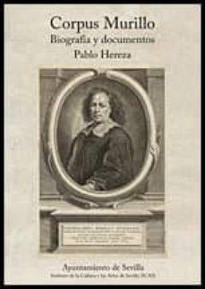 corpus murillo: biografia y documentos-pablo hereza-9788491020523