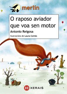 o raposo aviador que voa sen motor-antonio reigosa-9788491214823