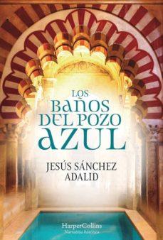 los baños del pozo azul-jesus sanchez adalid-9788491392323
