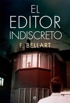 Libros gratis para descargar en el rincón. EL EDITOR INDISCRETO 9788491640523 (Spanish Edition) FB2