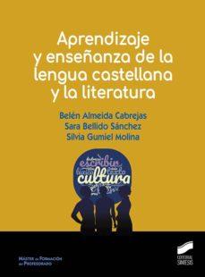 libros electrónicos gratis APRENDIZAJE Y ENSEÑANZA DE LA LENGUA CASTELLANA Y LA LITERATURA 9788491714323