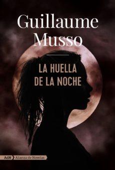 la huella de la noche-guillaume musso-9788491812623