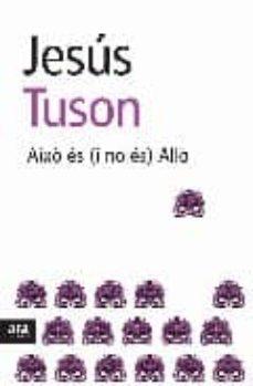 aixo es (i no es) allo-jesus tuson-9788492406623