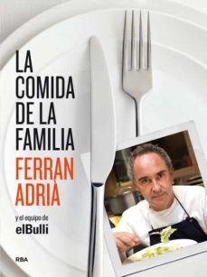 la comida de la familia-ferran adria-9788492981823