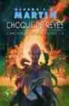 Choque De Reyes Saga Cancion De Hielo Y Fuego 2 De George R R Martin Casa Del Libro