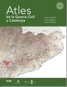 atles de la guerra civil a catalunya-victor hurtado-antoni segura-9788493662523