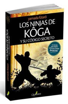 Descarga de libros de google LOS NINJAS DE KOGA Y SU CODIGO SECRETO MOBI de FUTARO YAMADA 9788494030123