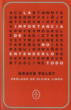 la importancia de no entenderlo todo-grace paley-9788494571923