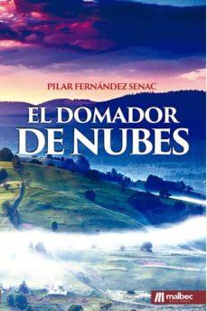 EL DOMADOR DE NUBES - PILAR FERNANDEZ SENAC |