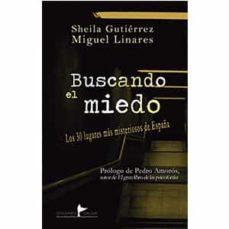 buscando el miedo-miguel a. linares-sheila gutierrez-9788494729423