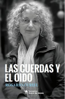 LAS CUERDAS Y EL OIDO - ROSARIO CURIEL |