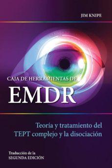 Descargar CAJA DE HERRAMIENTAS DE EMDR: TEORIA Y TRATAMIENTO DEL TEPT COMPLEJO Y LA DISOCIACION gratis pdf - leer online