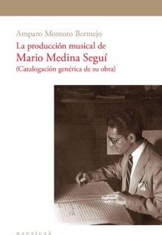 Descargar LA PRODUCCION MUSICAL DE MARIO MEDINA SEGUI gratis pdf - leer online
