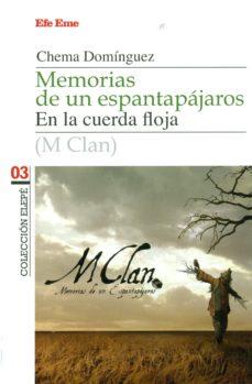 memorias de un espantapajaros: m-clan en la cuerda floja-jose manuel dominguez sanchez-9788495749123