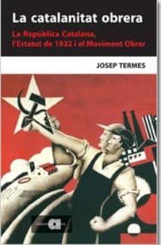 Inmaswan.es La Catalanitat Obrera: La Republica Catalana, L´estatut De 1932 Al Moviment Obrer Image