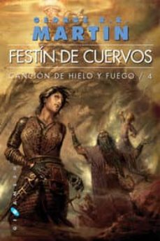 Descargar libros electrónicos de Google Books en línea FESTIN DE CUERVOS (ED. BOLSILLO MINI 2 VOL.) (SAGA CANCION DE HIE LO Y FUEGO 4) de GEORGE R.R. MARTIN PDF FB2