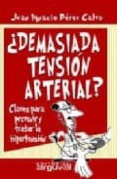 Descargador en línea de libros de google DEMASIADA TENSION ARTERIAL: CLAVES PARA PREVENIR Y TRATAR LA HIPE RTENSION 9788496435223