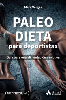 paleo dieta para deportistas: guia para una alimentacion evolutiva-marc verges serra-9788497358323