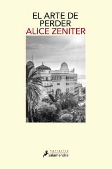 Descargar epub ebooks torrents EL ARTE DE PERDER 9788498389623 de ALICE ZENITER