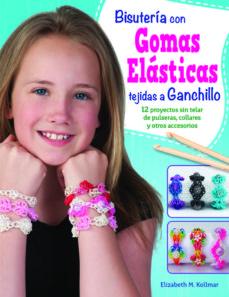 Ebook descargas gratuitas en formato pdf BISUTERIA CON GOMAS ELASTICAS TEJIDAS A GANCHILLO 9788498744323 de ELISABETH. M KOLLMAR PDF