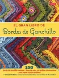 Libros gratis para descargar en ipod touch EL GRAN LIBRO DE BORDES DE GANCHILLO