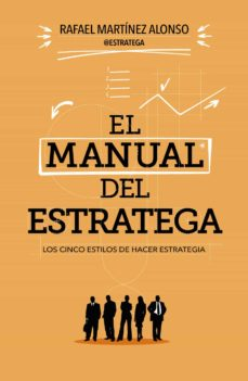el manual del estratega-rafael martinez alonso-9788498752823