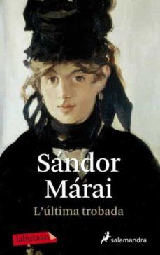 l ultima trobada-sandor marai-9788499303123