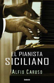 el pianista siciliano (ebook)-alfio caruso-9788499441023