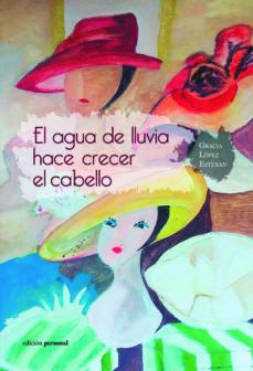 Descargas de libros de texto de audio EL AGUA DE LLUVIA HACE CRECER EL CABELLO (Literatura española)
