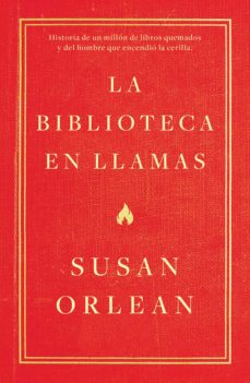 la biblioteca en llamas (ebook)-susan orlean-9788499987323