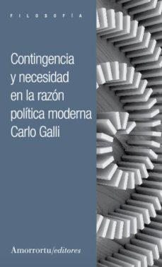 Ebooks descargas gratuitas formato pdf CONTINGENCIA Y NECESIDAD EN LA RAZON POLITICA MODERNA de CARLO GALLI MOBI CHM
